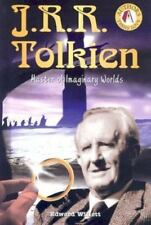 J.R.R. Tolkien: Master of Imaginary Worlds (Authors Teens Love)