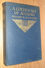 A golden age of authors : a publisher's recollection  Ellsworth.1919 illustrated