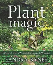 Plant Magic : A Year of Green Wisdom for Pagans and Wiccans