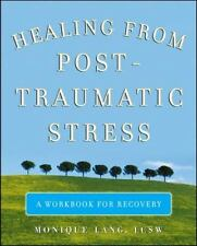 Healing from Post-Traumatic Stress: A Workbook for Recovery (Paperback or Softba