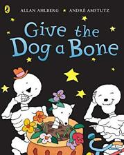 Funnybones: Give the Dog a Bone by Allan Ahlberg | Paperback Book | 978014056686