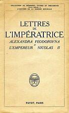 LETTRES DE L'IMPÉRATRICE ALEXANDRA FEODOROVNA A L'EMPEREUR NICOLAS II Ed. 1927
