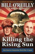 Killing the Rising Sun : How America...by Bill O'Reilly, Martin Dugard (2016, HC
