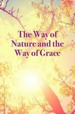 THE WAY OF NATURE AND THE WAY OF GRACE - BEEVER, JONATHAN (EDT)/ CISNEY, VERNON