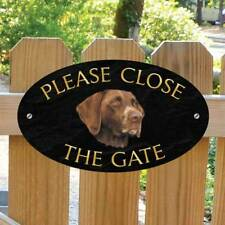 German pointer Sign, Robust Outdoor Please Close The Gate Sign  Dog Plaque