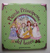 PICCOLE PRINCIPESSE DEL BOSCO - ELISA PRATI - DAMI EDITORE