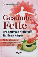 GESUNDE FETTE - Der optimale Kraftstoff für ihren Körper - Joseph Mercola NEU