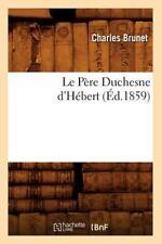 Le Pere Duchesne D'Hebert, (Ed.1859) (Paperback or Softback)