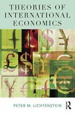 THEORIES OF INTERNATIONAL ECONOMICS - LICHTENSTEIN, PETER M. - NEW PAPERBACK BOO