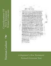 NEW Considerations Of New Testament Textual Criticism by Rev. Norman E. Carlson