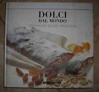 DOLCI DAL MONDO SPECIALITA' SENZA FRONTIERE - ED:DE AGOSTINI - ANNO: 2011 EF