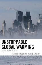 Unstoppable Global Warming: Every 1500 Years, S. Fred Singer, Dennis T. Avery, G