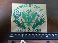 """3"""" Funny Marijuana Cheech and Chong STICKER. In Weed We Trust. For bong or pipe."""
