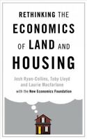 Rethinking the Economics of Land and Housing, Paperback by Ryan-collins, Josh...