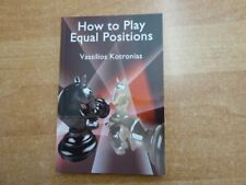 How to Play Equal Positions by GM Vassilios Kotronias Chess Stars 2020
