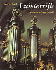 LUISTERRIJK (NEDERLANDSE KERKORGELS IN BEELD) - Carel van Gestel