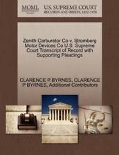 Zenith Carburetor Co V. Stromberg Motor Devices Co U.S. Supreme Court Transcr...
