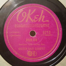 GOLDEN GATE QUARTET Run On/Comin' In On A Wing And A Prayer OKEH 6713 HEAR