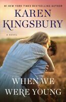 When We Were Young, Hardcover by Kingsbury, Karen, Brand New, Free P&P in the UK