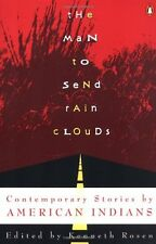 The Man to Send Rain Clouds: Contemporary Stories by American Indians by Rosen,