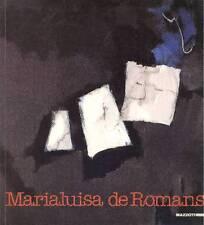 Marialuisa de Romans. Mostra antologica