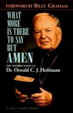 What More Is There to Say but Amen : The Autobiography of Dr. Oswald C. J....