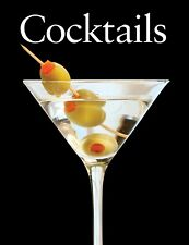 Cocktails Book - Alcoholic Beverage Mixing Recipes and Appetizer Recipes 144 pg