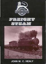 British Railways Freight Steam by John M C Healy Silver Star Books 1990