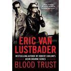 Blood Trust (Jack McClure) by Lustbader, Eric Van | Paperback Book | 97819088003