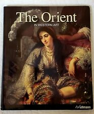 The Orient in Western Art by Gerard-Georges Lemaire