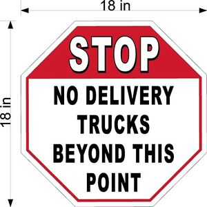 """18"""" x 18"""" .063 THICKNESS ALUM STOP SIGN NO DELIVERY TRUCKS BEYOND THIS POINT"""