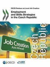 OECD Reviews on Local Job Creation: Employment and Skills Strategies in the...