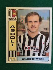 CALCIATORI 1981-82 81-1982 n 8 ASCOLI DE VECCHI , Figurina Sticker Panini NEW