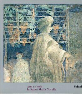 Arte e storia in Santa Maria Novella. Roberto Lunardi Salani 1983