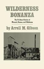 Wilderness Bonanza : The Tri-State Mining District of Missouri, Kansas and...