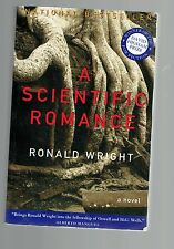 RONALD WRIGHT  tpb A Scientific Romance : A Novel  award winner
