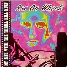 """MY LIFE WITH THE THRILL KILL KULT 'SEX ON WHEELZ' US IMPORT PICTURE SLEEVE 7"""""""