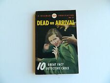 Dead On Arrival, 10 Great Fact Detective Cases, Hillman #27, 1949