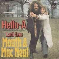 "Mouth & Mac Neal* - Hello-A (7"", Single) Vinyl Schallplatte - 578"