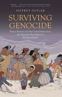 Surviving Genocide : Native Nations and the United States from the American R...