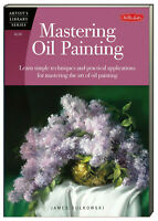 Mastering Oil Painting Learn Simple Techniques Practical Applications(Paperback)