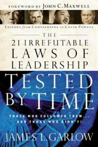 The 21 Irrefutable Laws of Leadership Tested by Time: Those Who Foll - VERY GOOD