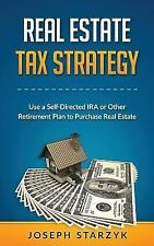 Real Estate Tax Strategy : Use a Self-Directed IRA or Other Retirement Plan...