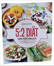 ? 5:2 DIÄT ~ Das Kochbuch ~ Simone Reuter ~ Die 80 besten Rezepte ? NEU