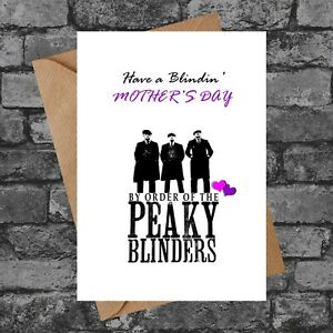 BC037 HAVE A BLINDIN MOTHERS DAY CHEEKY PEAKY BLINDERS CARD