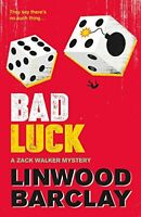 Bad Luck: A Zack Walker Mystery #3 By Linwood Barclay