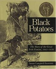 Black Potatoes: The Story of the Great Irish Famine, 1845-1850, Susan Campbell B