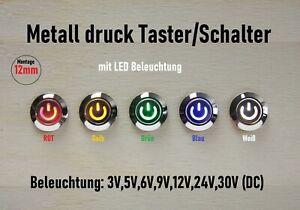 Metall Drucktaster Druckschalter LED Beleuchtung 3V 5V 12V 220V Einbau PKW 12mm