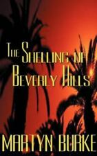 Shelling of Beverly Hills by Martyn Burke (2000, Hardcover)
