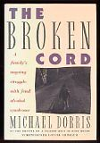 The Broken Cord: A Familys Ongoing Struggle With Fetal Alcohol Syndrome by Mich